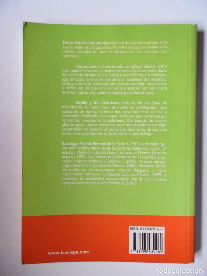 Libros de segunda mano: Dos historias femeninas: Lunas y Dalila y los virtuosos, de Santiago Martín Bermúdez. Dedicado - Foto 2 - 194159666