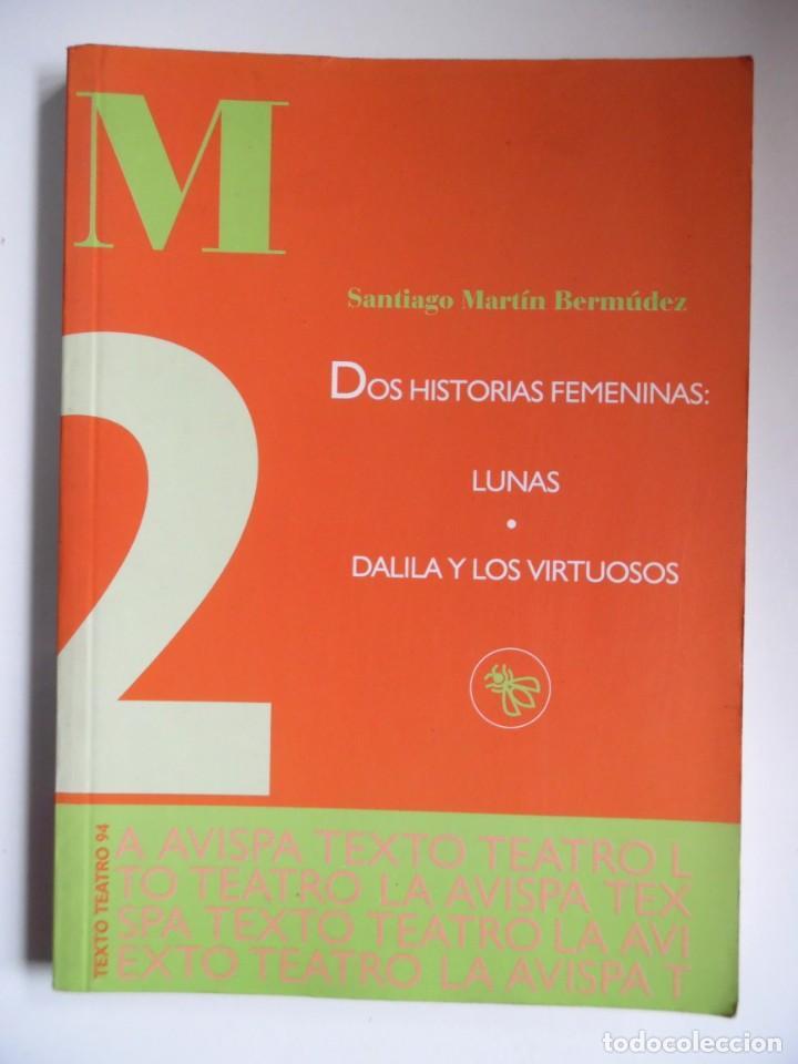 Libros de segunda mano: Dos historias femeninas: Lunas y Dalila y los virtuosos, de Santiago Martín Bermúdez. Dedicado - Foto 6 - 194159666
