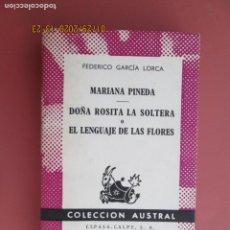 Libros de segunda mano: MARIANA PINEDA.DOÑA ROSITA LA SOLTERA O EL LENGUAJE DE LAS FLORES-F. GARCÍA LORCA-COL AUSTRAL 1467. . Lote 194207536