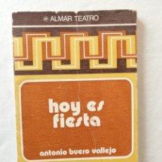 Libros de segunda mano: LIBRO HOY ES FIESTA POR ANTONIO BUERO VALLEJO / EDICIONES ALMAR TEATRO 1978 SALAMANCA. Lote 194218153
