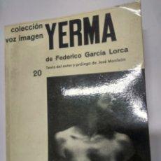 Libros de segunda mano: YERMA-FEDERICO GARCIA LORCA-COLECCION VOZ IMAGEN-CINE TEATRO 1973. Lote 194261875