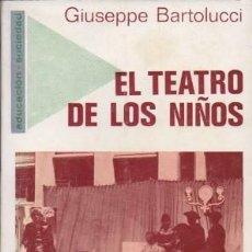 Libros de segunda mano: EL TEATRO DE LOS NIÑOS - BARTOLUCCI, GIUSEPPE - A-TEA-569. Lote 194331234