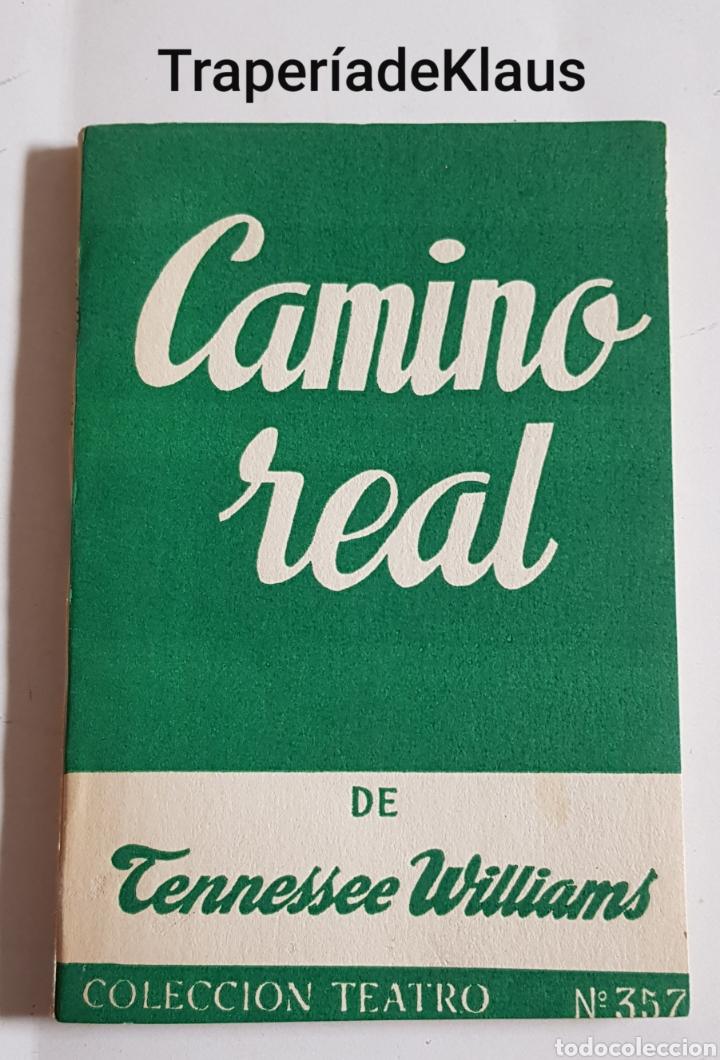 CAMINO REAL - TENNESSEE WILLIAMS - TDK171 (Libros de Segunda Mano (posteriores a 1936) - Literatura - Teatro)