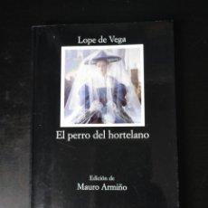Libros de segunda mano: EL PERRO DEL HORTELANO. LOPE DE VEGA. CATEDRA.. Lote 194394912
