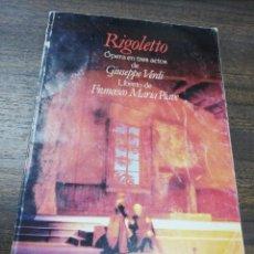 Libros de segunda mano: RIGOLETTO. OPERA EN TRES ACTOS. GIUSEPPE VERDI. LIBRETO FRANCESCO MARIA PIAVE. . Lote 194396126