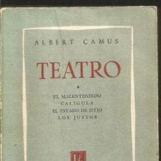 Libros de segunda mano: ALBERT CAMUS. TEATRO. EL MALENTENDIDO. CALIGULA. EL ESTADO DE SITIO. LOS JUSTOS. LOSADA. Lote 194494036