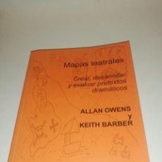 Libros de segunda mano: ALLAN OWENS Y KEITH BARBER, MAPAS TEATRALES , CREAR, DESARROLAR Y EVALUAR PRETEXTOS DRAMATICOS. Lote 194542152