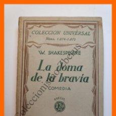 Libros de segunda mano: LA DOMA DE LA BRAVIA (COMEDIA) - W. SHAKESPEARE - COLECCIÓN UNIVERSAL Nº 1074-5. Lote 194585723
