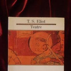 Libros de segunda mano: TEATRE - T S ELIOT - EDICIONS 62 1992. Lote 194612556