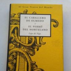 Libros de segunda mano: EL CABALLERO DE OLMEDO/EL PERRO DEL HORTELANO. Lote 194646088