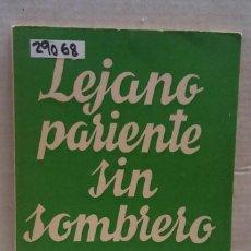 Libros de segunda mano: 29068 - COLECCION TEATRO - Nº 501 - LEJANO PARIENTE SIN SOMBRERO - POR MERCEDES BALLESTEROS - 1966. Lote 194652526