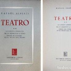 Libros de segunda mano: ALBERTI, RAFAEL. TEATRO II. LA LOZANA ANDALUZA. DE UN MOMENTO A OTRO. NOCHE DE GUERRA EN EL... 196. Lote 194678480