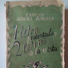 Libros de segunda mano: ENRIQUE JARDIEL PONCELA: UNA LETRA PROTESTADA Y DOS LETRAS A LA VISTA. 1943. Lote 194701088