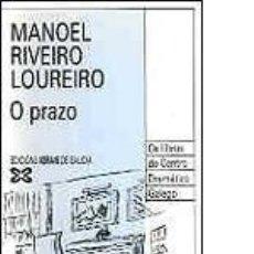 Libros de segunda mano: O PRAZO - MANOEL RIVEIRO LOUREIRO. Lote 194776526