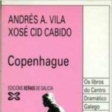 Libros de segunda mano: COPENHAGUE - ANDRÉS A. VILA Y XOSÉ CID CABIDO. Lote 194782600