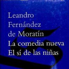 Libros de segunda mano: LA COMEDIA NUEVA / EL SÍ DE LAS NIÑAS - LA REAL ACADEMIA ESPAÑOLA - LEANDRO FDEZ DE MORATIN. Lote 194847283