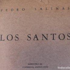 Libros de segunda mano: PEDRO SALINAS - LOS SANTOS - PRIMERA EDICION - MÉXICO 1954 . RARO!. Lote 194870086