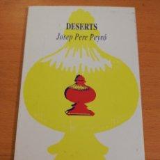 Libros de segunda mano: DESERTS (JOSEP PERE PEYRÓ). Lote 195011580