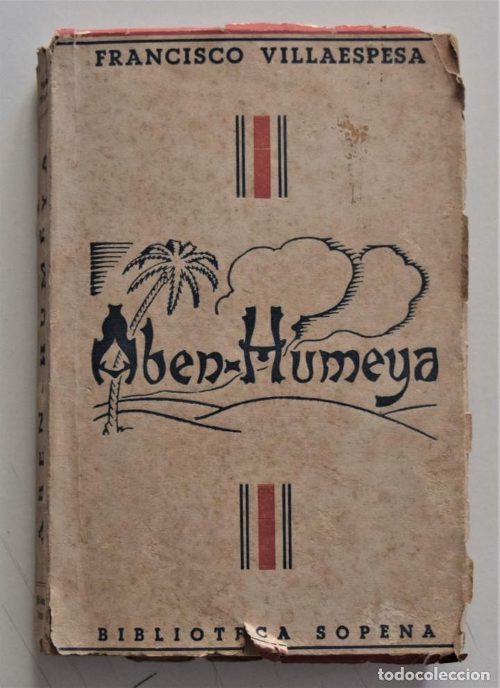 ABEN-HUMEYA - FRANCISCO VILLAESPESA - BIBLIOTECA SOPENA (Libros de Segunda Mano (posteriores a 1936) - Literatura - Teatro)