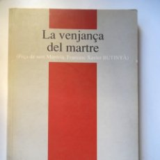 Libros de segunda mano: FIRMADO POR JULIA BUNTINYÁ. LA VENJANÇA DEL MARTRE. PEÇA DE SANT MARTIRIÀ, FRANCESC XAVIER BUNTINYÁ. Lote 195057593