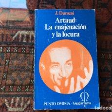 Libros de segunda mano: ARTAUD: LA IMAGINACIÓN Y LA LOCURA. J. DUROZOI. Lote 195060327