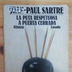 Libros de segunda mano: 28507 - LA PUTA RESPETUOSA A PUERTA CERRADA - POR JEAN PAUL SARTRE - ED ALIANZA LOSADA - AÑO 1984. Lote 195198171