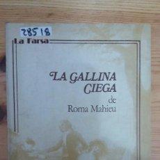 Libros de segunda mano: 28518 - TEATRO - LA GALLINA CIEGA - POR ROMA MAHIEU - QUINCENA TEATRAL Nº 10 - ED VOX - AÑO 1980. Lote 195198407