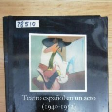 Libros de segunda mano: 28510 - TEATRO ESPAÑOL EN UN ACTO (1940-1952) - POR MEANDRO FRAILE - ED CATHEDRA - Nº 303 - AÑO 1999. Lote 195198945