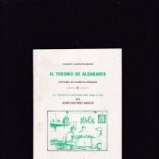 Libros de segunda mano: ELCHE (ALICANTE) - EL TENORIO DE ALSABARES - EL RAMASSET I / MANUEL PASTOR, EDITOR 1984. Lote 195212407