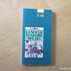 Libros de segunda mano: LA NOCHE ES MADRE DEL DÍA, DE LARS NOREN. Lote 195284876