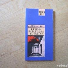 Libros de segunda mano: ÚLTIMA BATALLA EN EL PARDO, DE JOSE Mª RODRIGUEZ MÉNDEZ. Lote 195284948