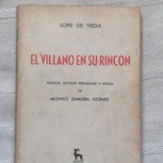 Libros de segunda mano: EL VILLANO EN SU RINCÓN LOPE DE VEGA MADRID 1961 GREDOS EDICION ESTUDIO PRELIMINAR Y NOTAS DE ALONSO. Lote 195281021