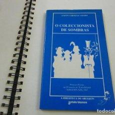 Libros de segunda mano: O COLECCIONISTA DE SOMBRAS - ANTON CORTIZAS AMADO - SOTELO BLANCO -N 7. Lote 195315186