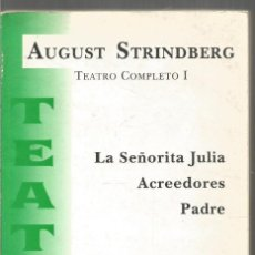 Libros de segunda mano: AUGUST STRINDBERG. TEATRO COMPLETO I. LA SEÑORITA JULIA/ ACREEDORES / PADRE. Lote 195463175