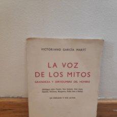 Libros de segunda mano: LA VOZ DE LOS MITOS GRANDEZA Y SERVIDUMBRE DEL HOMBRE VICTORIANO GARCÍA MARTÍ. Lote 195482213