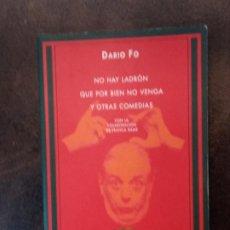 Libros de segunda mano: DARIO FO: NO HAY LADRÓN QUE POR BIEN NO VENGA Y OTRAS COMEDIAS . Lote 195498150