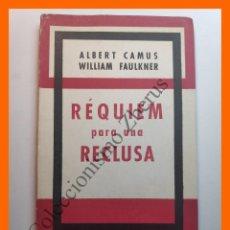 Libros de segunda mano: REQUIEM PARA UNA RECLUSA - ALBERT CAMUS - WILLIAM FAULKNER. Lote 195509885