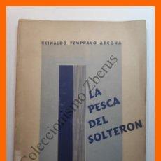 Libros de segunda mano: LA PESCA DEL SOLTERON - REINALDO TEMPRANO AZCONA. Lote 195510076