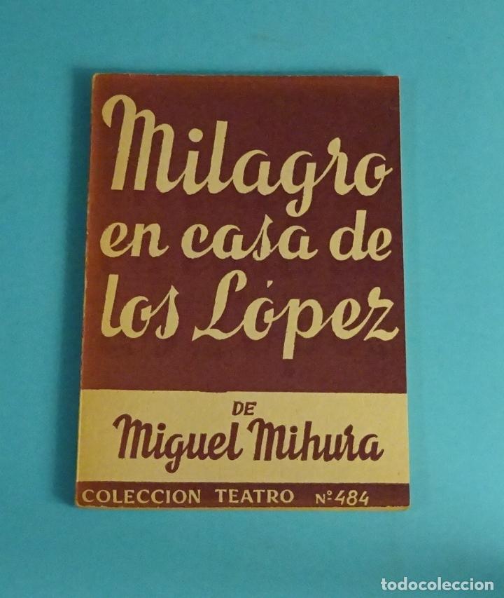 MILAGRO EN CASA DE LOS LÓPEZ. MIGUEL MIHURA. COLECCION TEATRO Nº484 (Libros de Segunda Mano (posteriores a 1936) - Literatura - Teatro)