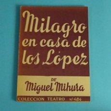 Libros de segunda mano: MILAGRO EN CASA DE LOS LÓPEZ. MIGUEL MIHURA. COLECCION TEATRO Nº484. Lote 196633582