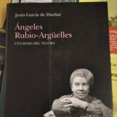 Libros de segunda mano: LIBRO ÁNGELES RUBIO-ARGÜELLES. UNA DAMA DEL TEATRO. CON DEDOCATORIA.. Lote 196921462