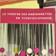 Libros de segunda mano: LIBRO LE THEATRE DES MARIONETTES EN TCHECOSLOVAQUIE. Lote 196925956