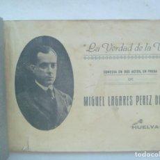 Libros de segunda mano: LA VERDAD DE LA VIDA , DE MIGUEL LAGARES PEREZ DE LEON. HUELVA, 1926 . ORIGINAL MECANOGRAFIADA !!!. Lote 197053377