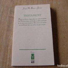 Libros de segunda mano: TESTAMENT. JOSEP M. BENET I JORNET. TEATRE EDICIONS 62. 1ª EDICIÓ 1996. Lote 198298905