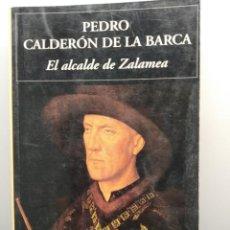 Libros de segunda mano: EL ALCALDE DE ZALAMEA, DE PEDRO CALDERÓN DE LA BARCA. EDICIÓN INTEGRA. . Lote 198583443