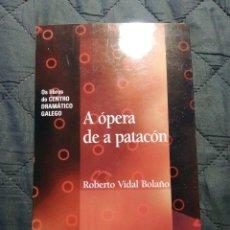 Libros de segunda mano: A ÓPERA DE A PATACÓN. ROBERTO VILAR BOLAÑO. EN GALLEGO. Lote 198861830