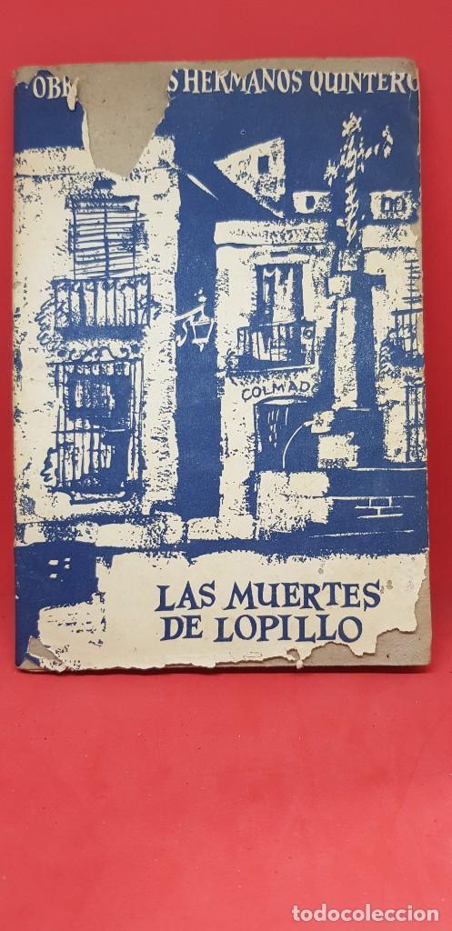 LAS MUERTES DE LOPILLO. HNOS. QUINTERO SDAD. AUTORES ESPAÑOLESS (Libros de Segunda Mano (posteriores a 1936) - Literatura - Teatro)