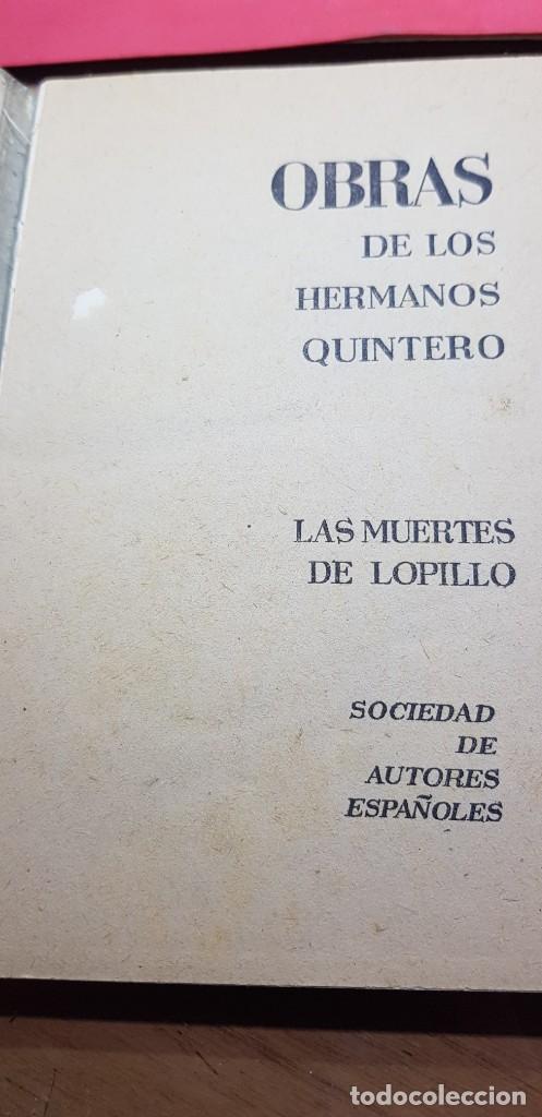 Libros de segunda mano: LAS MUERTES DE LOPILLO. HNOS. QUINTERO SDAD. AUTORES ESPAÑOLESS - Foto 3 - 199860831