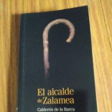 Libros de segunda mano: EL ALCALDE DE ZALAMEA, DE CALDERÓN DE LA BARCA. EL PAÍS (2005). Lote 202105238