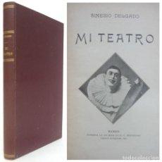 Libros de segunda mano: 1905 - SINESIO DELGADO: MI TEATRO - ILUSTRADO - RARA PRIMERA EDICIÓN - DEDICADO POR EL AUTOR. Lote 202281361